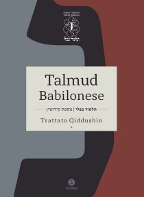 Il Talmud babilonese Trattato Qiddushìn  (fidanzamenti e matrimoni)